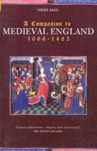 A Companion To Medieval England 1066-1485
