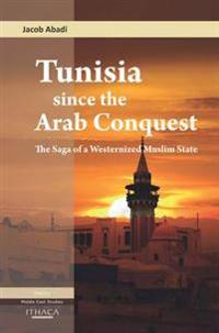 Tunisia Since the Arab Conquest