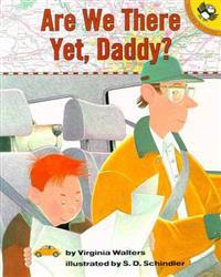 Are We There Yet, Daddy?