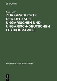 Zur Geschichte der deutsch-ungarischen und ungarisch-deutschen Lexikographie