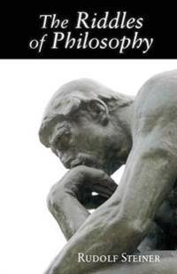 The Riddles of Philosophy: Presented in an Outline of Its History