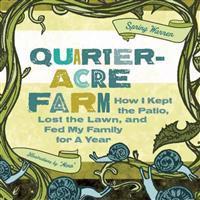 The Quarter-Acre Farm