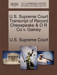 U.S. Supreme Court Transcript of Record Chesapeake & O R Co V. Gainey