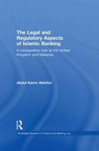 The Legal and Regulatory Aspects of Islamic Banking