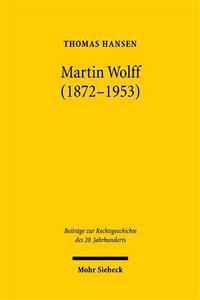 Martin Wolff (1872-1953): Ordnung Und Klarheit ALS Rechts- Und Lebensprinzip