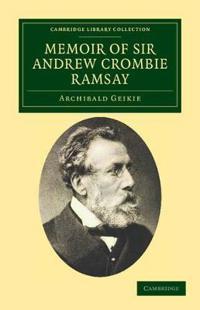 Memoir of Sir Andrew Crombie Ramsay
