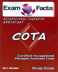 Exam Facts Cota Certified Occupational Therapist Assistant Exam: Nbcot Ota Certification Exam