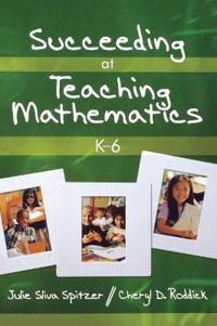 Succeeding at Teaching Mathematics, K-6