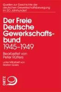 Der Freie Deutsche Gewerkschaftsbund 1945-1950