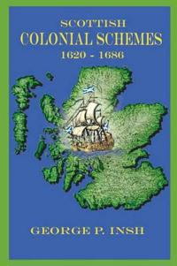 Scottish Colonial Schemes 1620-1686