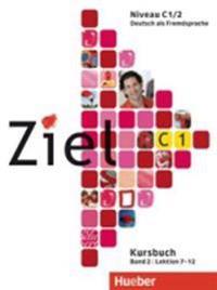 Ziel C1 Band 02. Kursbuch und Arbeitsbuch mit Lerner-CD-ROM