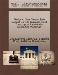 Phillips V. Dime Trust & Safe Deposit Co U.S. Supreme Court Transcript of Record with Supporting Pleadings