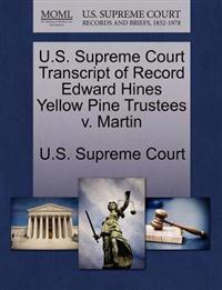 U.S. Supreme Court Transcript of Record Edward Hines Yellow Pine Trustees V. Martin