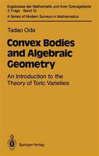 Convex Bodies and Algebraic Geometry
