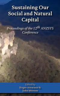 Sustaining Our Social and Natural Captial: Proceedings of the 12th Anzsys Conference