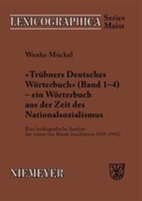 Tr bners  deutsches W rterbuch  - Ein W rterbuch Aus Der Zeit Des Nationalsozialismus