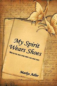 My Spirit Wears Shoes