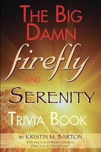 The Big Damn Firefly & Serenity Trivia Book