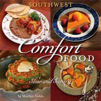 Southwest Comfort Food: Slow and Savory