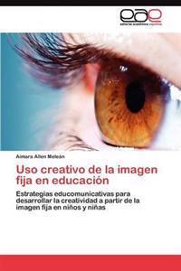 USO Creativo de la Imagen Fija En Educacion