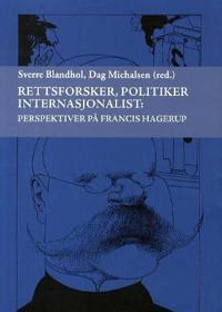 Rettsforsker, politiker internasjonalist