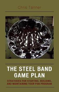 The Steel Band Game Plan