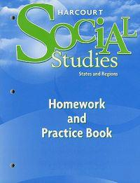 Harcourt Social Studies: States and Regions Homework and Practice Book