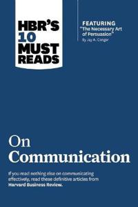 Hbr's 10 Must Reads on Communication