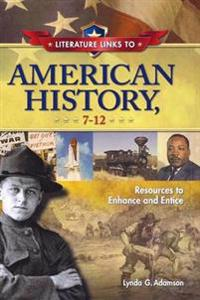 Literature Links to American History, 7-12