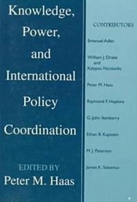 Knowledge, Power and International Policy Coordination