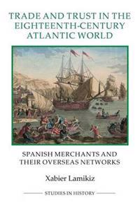 Trade and Trust in the Eighteenth-Century Atlantic World