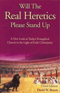 Will the Real Heretics Please Stand Up