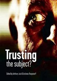 Trusting the Subject?: Volume Two