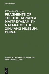 Fragments of the Tocharian a Maitreyasamiti-Nataka of the Zinjiang Museum, China