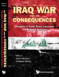 The Iraq War and Its Consequences
