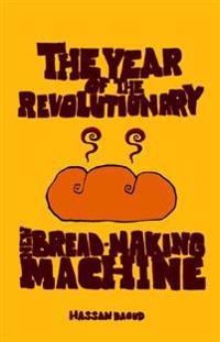 The Year of the Revolutionary New Bread-Making Machine