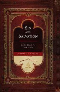 Sin and Salvation: God's Work for and in Us