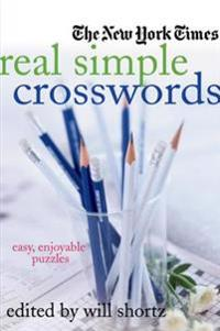 The New York Times Real Simple Crosswords: Easy, Enjoyable Puzzles