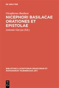 Nicephori Basilacae Orationes Et Epistolae