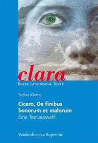 Cicero, De Finibus Bonorum Et Malorum. Eine Textauswahl