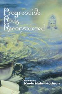 Progressive Rock Reconsidered