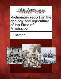 Preliminary Report on the Geology and Agriculture of the State of Mississippi.