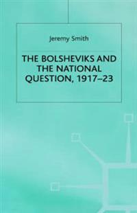 The Bolsheviks and the National Question, 1917-23