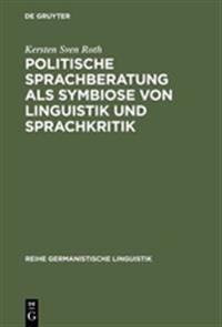 Politische Sprachberatung ALS Symbiose Von Linguistik Und Sprachkritik