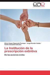 La Institucion de la Prescripcion Extintiva