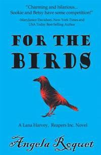 For the Birds (Lana Harvey, Reapers Inc.)