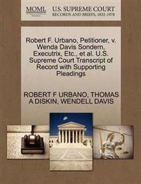 Robert F. Urbano, Petitioner, V. Wenda Davis Sondern, Executrix, Etc., et al. U.S. Supreme Court Transcript of Record with Supporting Pleadings