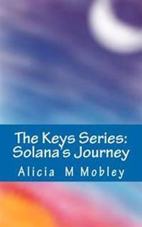 The Keys Series: Solana's Journey: Solana's Journey