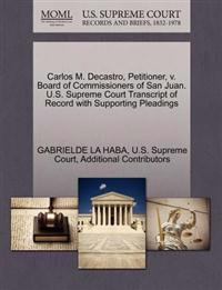 Carlos M. Decastro, Petitioner, V. Board of Commissioners of San Juan. U.S. Supreme Court Transcript of Record with Supporting Pleadings