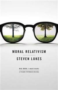 Moral Relativism: Big Ideas/Small Books